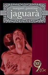 "I miei sogni tra le pagine: PENSIERI E RIFLESSIONI SU ""JAGUARA'"" DI MARGARET GAIOTTINA"