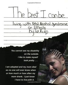 An up close self accounting of a teen living with Fetal Alcohol Syndrome