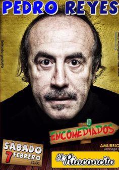 El Rinconcito Amurrio.  Noche de humor con Pedro Reyes  Fecha: 07/02/15  Hora: 22:00