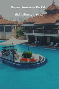 Read all about the Thai resort in Dubai : Anantara - The Palm on www.arzotravels.com