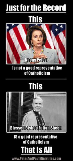Nancy Pelosi is not a good representative of Catholicism. Bishop Fulton Sheen is a good representative of Catholicism. Ignatius Of Antioch, Fulton Sheen, God Jesus, Religious Quotes, Everyone Knows, Atheism, Roman Catholic, Our Lady, Religion