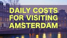 Daily Costs To Visit Amsterdam | City Price Guide