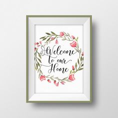 Home quote print Welcome to our home Welcome sign by RainbowCanary
