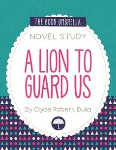 A Lion to Guard Us by Clyde Robert Bulla novel study $