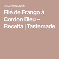 Filé de Frango à Cordon Bleu ~ Receita | Tastemade