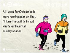 All I want for Christmas is to RUN!
