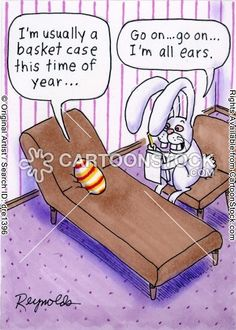 Easter humor: I'm usually a basket case at this time of year...