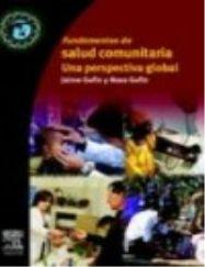 Fundamentos de salud comunitaria : una perspectiva global / Jaime Gofin, Rosa Gofin