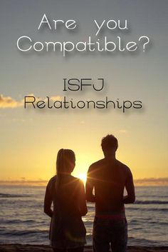 "NF types want a ""soulmate"" and are always looking to bring their relationship to a deeper, more meaningful level. They can, in turn, be too demanding or pushy for the ISFJ partner who is more content with a traditional relationship and a simple, practical way of life.-True"