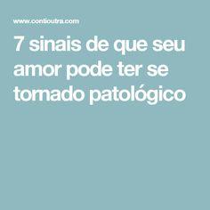 7 sinais de que seu amor pode ter se tornado patológico