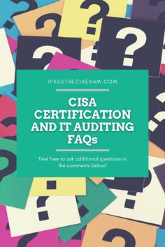 CISA certification FAQ: here are the real-life questions and answers! Get first-hand information to help you plan.  #CISA #FAQ #Auditing