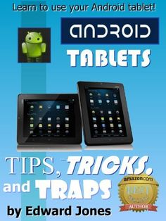 Android Tablet Tips, Tricks, and Traps: A How-To Tutorial for all Android Tablets by Edward Jones, http://www.amazon.com/dp/B00HDORHMA/ref=cm_sw_r_pi_dp_JYZpub140R7RZ