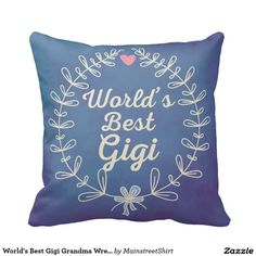 World's Best Gigi Grandma Wreath Pillow