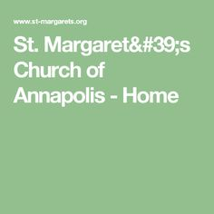 St. Margaret's Church of Annapolis - Home