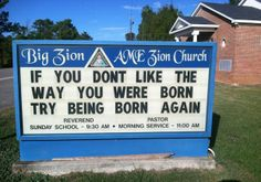 If you don't like the way you were born, try being born again!