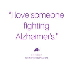 Purple Elephant is a nonprofit organization that is changing the way young people think about Alzheimer's disease on a global scale. Alzheimers Quotes, Alzheimers Awareness, I Love Someone, My Love, Purple Elephant, Alzheimer's And Dementia, Sad Stories, Gods Promises, Caregiver