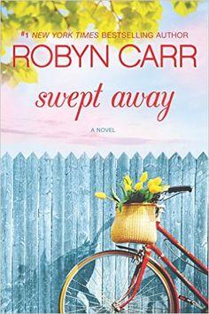 Swept Away: Robyn Carr: 9780778319016: Amazon.com: Books