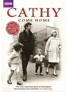 Cathy Come Home  by Ken LOACH... possibly one of the most emotionally affecting film made in the the U.K.  Heart strings?  He tugged them here.