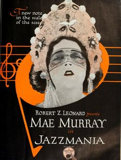 Mae Murray in Jazzmania Old Movie Posters, Cinema Posters, Film Posters, Old Movies, Vintage Movies, Mae Murray, Metro Pictures, Mae West, Silent Film