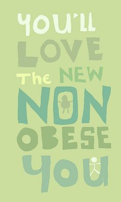 You'll love the new non obese you
