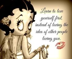 See the PicMix Betty boop Quotes belonging to Wolfjen on PicMix. Learning To Love Yourself, Love Yourself First, Imagenes Betty Boop, Black Betty Boop, Betty Boop Cartoon, Betty Boop Pictures, Silver Lining, Learn To Love, Positive Quotes