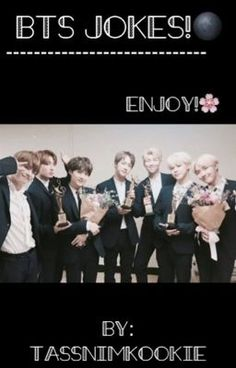 #wattpad #humor This is a bunch of BTS's JOKES that im going to make, i just love BTS and i love joking around all the time so there it is! Sorry if you don't find it funny. Im going to put all my efforts to make this story funny and it's my first time making these kind's of stories so please bare with me!☺️
