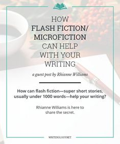 can flash fiction—super short stories, usually under 1000 words—help your writing? My guest this week, Rhianne Williams, is here to share the secret. Fiction Writing, Writing Advice, Writing Resources, Writing Help, Writing A Book, Writing Prompts, Writing Skills, Outlining A Novel, Plotting A Novel