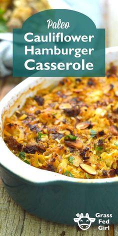 Paleo Cauliflower Hamburger Casserole | https://www.grassfedgirl.com/low-carb-hamburger-casserole-recipe/
