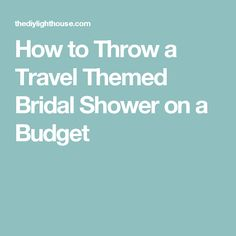 Ideas for how to throw a travel themed bridal shower on a budget. Inexpensive and cheap wedding inspiration. Wedding Shower Games, My Bridal Shower, Bridal Shower Rustic, Wedding Showers, Honeymoon Shower, Travel Bridal Showers, Wedding Planning On A Budget, How To Make Banners, Bridal Tips