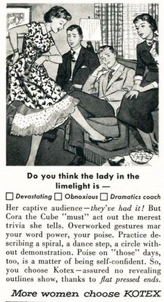 So, ladies, I guess the moral is 'Dont be a Cora the Cube, but DO buy Kotex'!