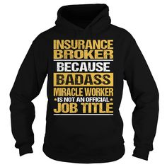 Awesome Tee For Insurance Broker - ***How to ? 1. Select color 2. Click the ADD TO CART button 3. Select your Preferred Size Quantity and Color 4. CHECKOUT! If you want more awesome tees, you can use the SEARCH BOX and find your favorite !! (Insurance Tshirts)
