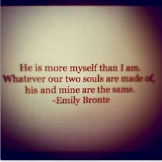 Emily Bronte Wisdom You Inspire Me Quotes, Sign Quotes, Love Quotes, All You Need Is, Reading Rainbow, Love My Husband, Bettering Myself, Wedding Quotes, Good Thoughts