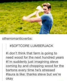 Capt America - Chopping wood for the Barton's when he's stressed