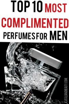 Find out the top 10 most complimented perfumes and colognes for men from this list. Get the best perfumes for men with great long lasting performance. Ariana Perfume, Pink Perfume, Chanel Perfume, Perfume And Cologne, Best Perfume For Men, Best Fragrance For Men, Best Fragrances, Perfume Genius, Cheap Perfume