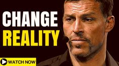 Tony Robbins: Change Your Mind To Change Reality (Law of Attraction)