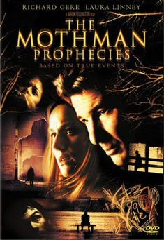 The Mothman Prophecies. One of the creepiest movies I've seen. Partly due to the fact that it's not a big gore fest.