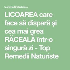 LICOAREA care face să dispară şi cea mai grea RĂCEALĂ într-o singură zi - Top Remedii Naturiste Keep Fit, Medicinal Plants, How To Get Rid, Metabolism, Good To Know, Medicine, Health Fitness, Healthy Recipes, How To Plan