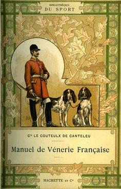 Le Couteulx de Canteleu. Manuel de vénerie française. 1890