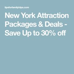 New York Attraction Packages & Deals - Save Up to 30% off