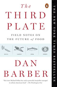 "The Third Plate by Dan Barber, Click to Start Reading eBook, ""Not since Michael Pollan has such a powerful storyteller emerged to reform American food."" —The Wash"