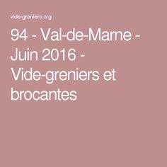 94 - Val-de-Marne - Juin 2016 - Vide-greniers et brocantes