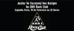 Jantar de Carnaval dos Amigos do 2001 Rock Club