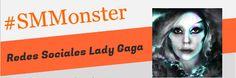 #SMMonster [Lady Gaga y el Social Media, una unión efectiva] #tTT