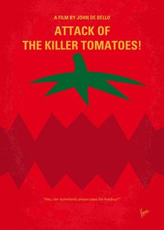 No499 My Attack of the Killer Tomatoes minimal movie poster A group of scientists band together to save the world from mutated tomatoes that KILL! Director: John De Bello Stars: David Miller, George Wilson, Sharon Taylor