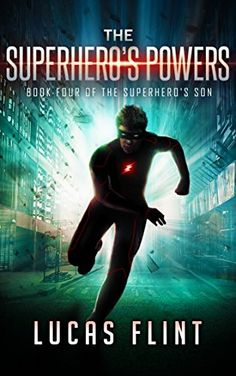 The Superhero's Powers (The Superhero's Son Book 4) by [Flint, Lucas]