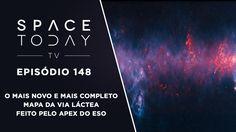 Space today TV Ep.148 - O Mais Novo e Mais Completo Mapa da Via Láctea F...
