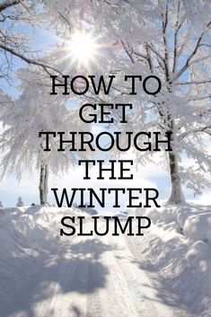 How to get through the winter slump #motivation #fitness #cleaning
