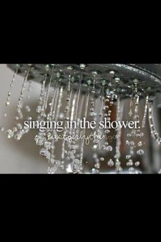 Singing In the Shower ~ Just Girly Things