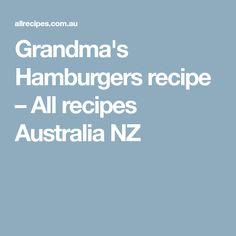 Grandma's Hamburgers recipe – All recipes Australia NZ
