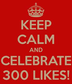 KEEP CALM AND CELEBRATE 300 LIKES!   The Burbank Library Children's Department is trying to reach 300 Likes on their Facebook page by June 11, will you help?